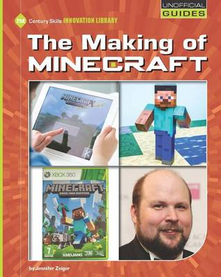 The Making of Minecraft by Jennifer Zeiger