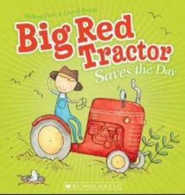 Big Red Tractor Saves the Day by Melissa Firth