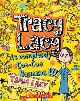 Tracy Lacy #1: Tracy Lacy Is Completely Coo-Coo Bananas by Tania Lacy