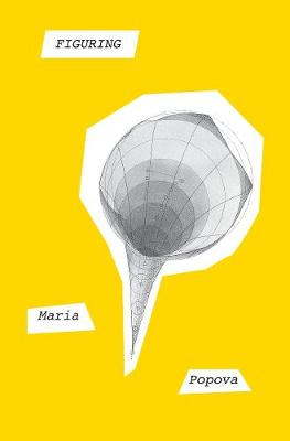 Figuring by Maria Popova