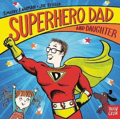 Superhero Dad and Daughter by Timothy Knapman