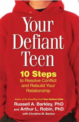 Your Defiant Teen by Russell A. Barkley