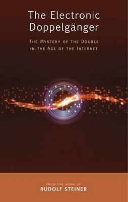 The Electronic Doppelganger by Rudolf Steiner