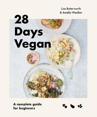 28 Days Vegan: A complete guide for beginners by Lisa Butterworth