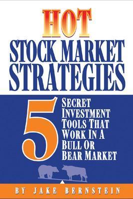 Hot Stock Market Strategies by Jake Bernstein