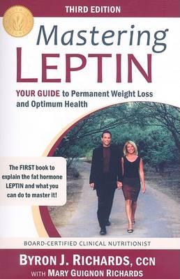 Mastering Leptin by Byron J Richards
