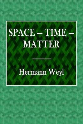 Space - Time - Matter by Hermann Weyl
