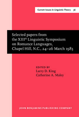 Selected papers from the XIIIth Linguistic Symposium on Romance by Larry D. King