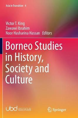 Borneo Studies in History, Society and Culture by Victor T. King