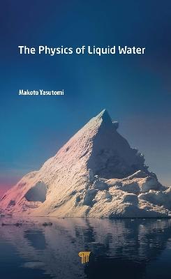 The Physics of Liquid Water by Makoto Yasutomi
