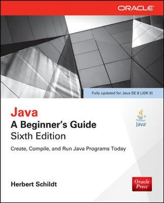 Java: A Beginner's Guide, Sixth Edition book