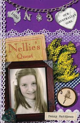 Our Australian Girl: Nellie's Quest (Book 3) by Penny Matthews