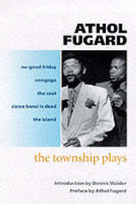 Township Plays by Athol Fugard