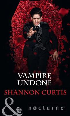 Vampire Undone by Shannon Curtis