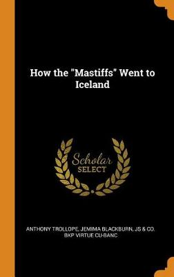 How the Mastiffs Went to Iceland by Anthony Trollope