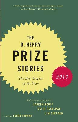 O. Henry Prize Stories 2013 by LAURA FURMAN