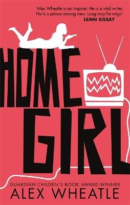 Home Girl: or The Miseducation of Naomi Brisset by Alex Wheatle
