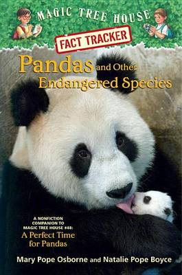 Magic Tree House Fact Tracker #26 Pandas And Other Endangered Species by Mary Pope Osborne