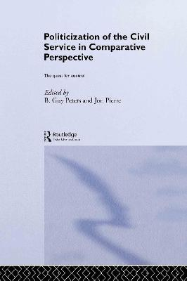 Politicization of the Civil Service in Comparative Perspective book