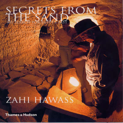 Secrets from the Sand by Zahi Hawass