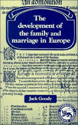 The Development of the Family and Marriage in Europe by Jack Goody