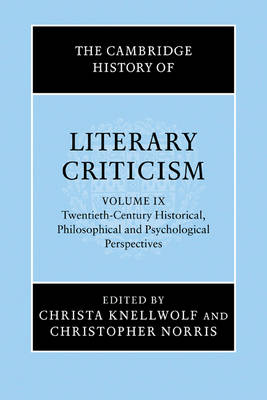 The The Cambridge History of Literary Criticism: Volume 9, Twentieth-Century Historical, Philosophical and Psychological Perspectives The Cambridge History of Literary Criticism: Volume 9, Twentieth-Century Historical, Philosophical and Psychological Perspectives Twentieth-century Historical, Philosophical and Psychological Perspectives v. 9 by Christa Knellwolf