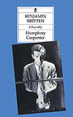 Benjamin Britten by Humphrey Carpenter