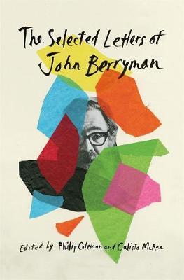 The Selected Letters of John Berryman by John Berryman