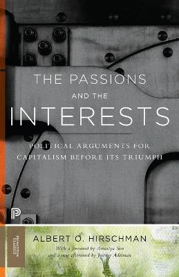 The Passions and the Interests by Albert O. Hirschman