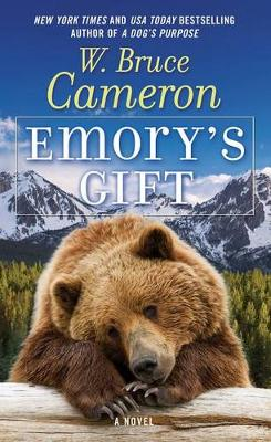 Emory's Gift by W Bruce Cameron