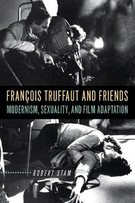 Francois Truffaut and Friends by Robert Stam