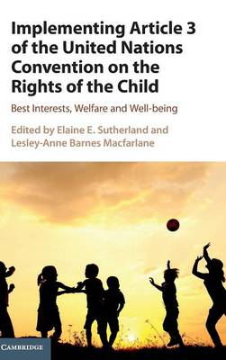 Implementing Article 3 of the United Nations Convention on the Rights of the Child by Elaine E. Sutherland