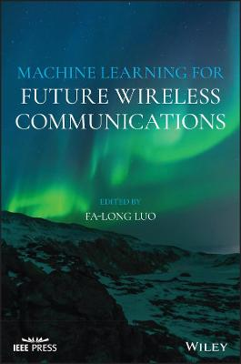 Machine Learning for Future Wireless Communications book