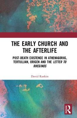 Early Church and the Afterlife by David Rankin