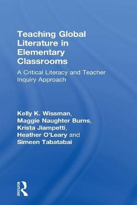 Teaching Global Literature in Elementary Classrooms by Kelly K. Wissman