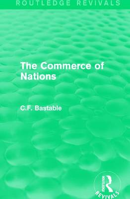 : The Commerce of Nations (1923) by C.F. Bastable