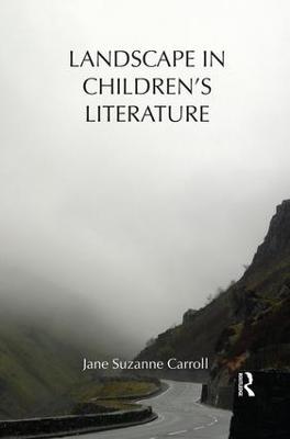 Landscape in Children's Literature by Jane Suzanne Carroll