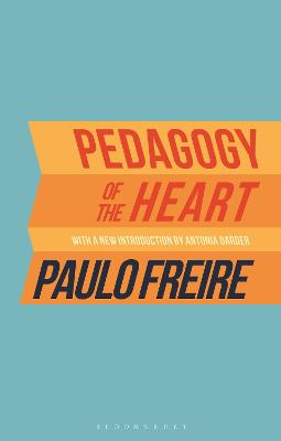 Pedagogy of the Heart by . Paulo Freire