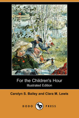 For the Children's Hour (Illustrated Edition) (Dodo Press) book