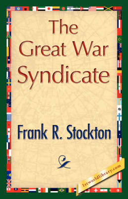 The Great War Syndicate by Frank R Stockton