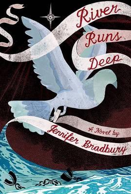 River Runs Deep by Jennifer Bradbury