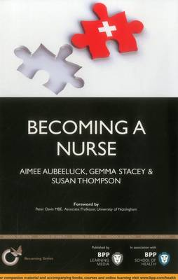 Becoming a Nurse: Is Nursing Really the Career for You? by Aimee Aubeeluck