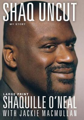 Shaq Uncut by Shaquille O'Neal
