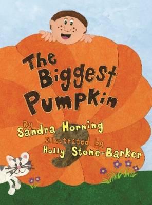 Biggest Pumpkin, The by Sandra Horning