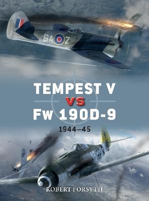 Tempest V vs Fw 190D-9: 1944-45 by Robert Forsyth