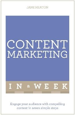 Content Marketing In A Week by Jane Heaton