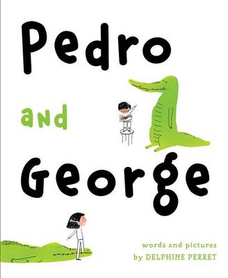 Pedro and George by Delphine Perret