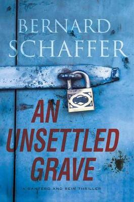 Unsettled Grave, An by Bernard Schaffer