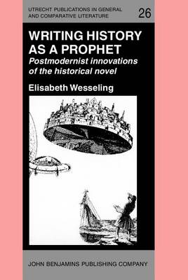 Writing History as a Prophet by Elisabeth Wesseling