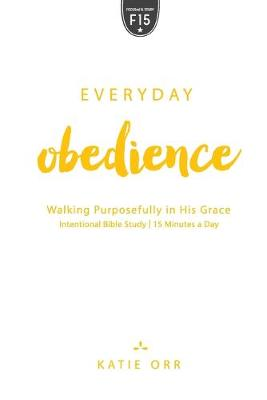 Everyday Obedience by Katie Orr